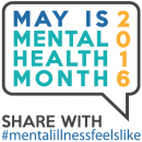 May is Mental Health Month 2016