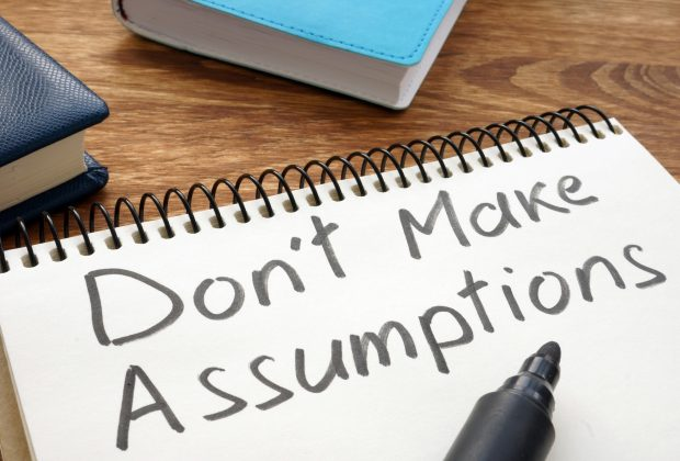 Don't Make Assumptions